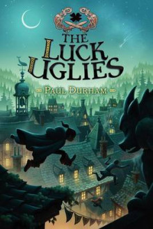 The Luck Uglies av Paul Durham (Heftet)
