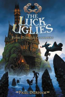 The Luck Uglies #2: Fork-Tongue Charmers av Paul Durham (Heftet)
