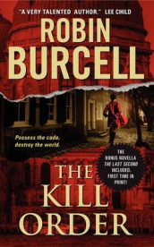 The Kill Order av Robin Burcell (Heftet)