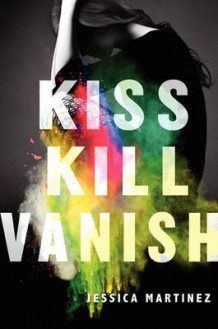 Kiss Kill Vanish av Jessica Martinez (Innbundet)