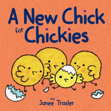 A New Chick for Chickies av Janee Trasler (Pappbok)