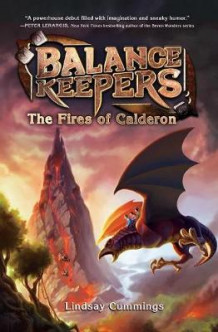 Balance Keepers, Book 1: the Fires of Calderon av Lindsay Cummings (Heftet)