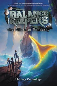 Balance Keepers, Book 2: The Pillars of Ponderay av Lindsay Cummings (Innbundet)