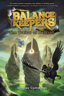 Balance Keepers, Book 3: The Traitor of Belltroll av Lindsay Cummings (Innbundet)
