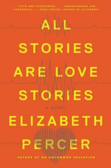 All Stories Are Love Stories av Elizabeth Percer (Innbundet)