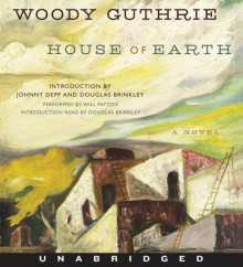 House of Earth Unabridged CD av Woody Guthrie og Will Patton (Lydbok-CD)
