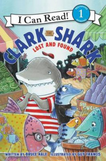 Clark the Shark: Lost and Found av Bruce Hale (Innbundet)