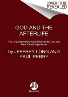 God And The Afterlife: The Groundbreaking New Evidence For God And Near-Death Experience av Jeffrey Long (Heftet)