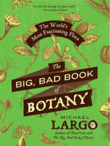 The Big, Bad Book of Botany av Michael Largo (Heftet)