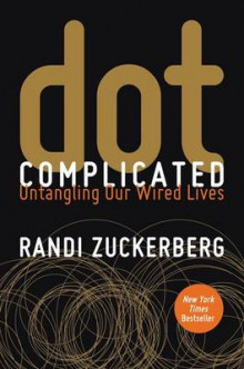 dot Complicated av Randi Zuckerberg (Heftet)