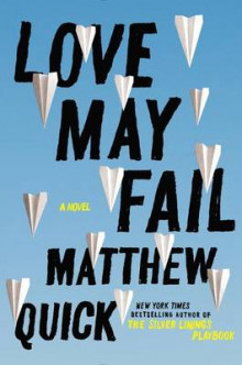 Love May Fail av Matthew Quick (Innbundet)