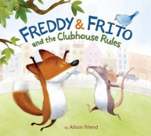 Freddy & Frito and the Clubhouse Rules av Alison Friend (Innbundet)