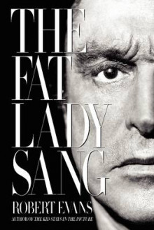 The Fat Lady Sang av Robert Evans (Heftet)