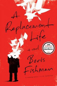 A Replacement Life av Boris Fishman (Innbundet)