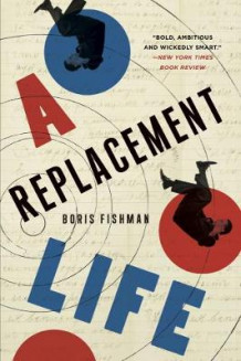 A Replacement Life av Boris Fishman (Heftet)