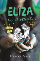Eliza and Her Monsters av Francesca Zappia (Heftet)