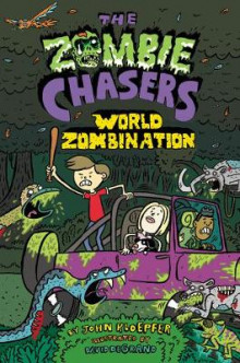 The Zombie Chasers #7: World Zombination av John Kloepfer (Innbundet)