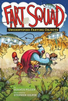 Fart Squad #3: Unidentified Farting Objects av Seamus Pilger (Heftet)