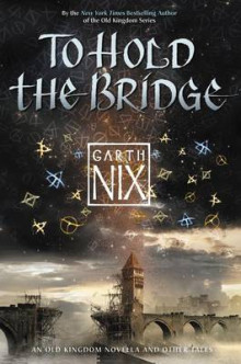 To Hold the Bridge av Garth Nix (Heftet)