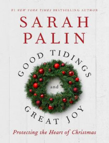 Good Tidings and Great Joy av Sarah Palin (Innbundet)