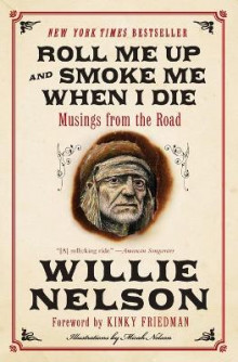 Roll Me Up and Smoke Me When I Die av Willie Nelson og Kinky Friedman (Heftet)