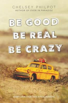 Be Good Be Real Be Crazy av Chelsey Philpot (Innbundet)