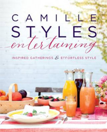 Camille Styles Entertaining: Inspired Gatherings and Effortless Style av Camille Styles (Innbundet)