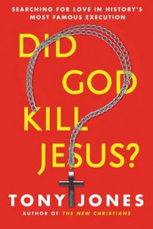 Did God Kill Jesus? av Tony Jones (Innbundet)