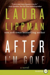 After I'm Gone av Laura Lippman (Heftet)