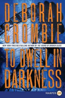 To Dwell in Darkness av Deborah Crombie (Heftet)