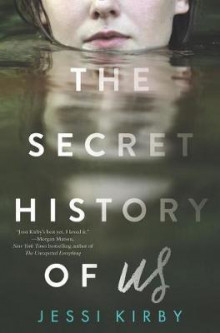 The Secret History of Us av Jessi Kirby (Innbundet)