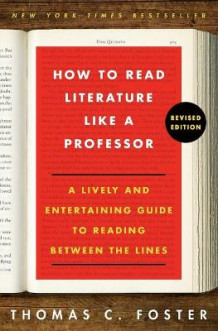 How to Read Literature Like a Professor Revised Edition av Thomas C. Foster (Heftet)