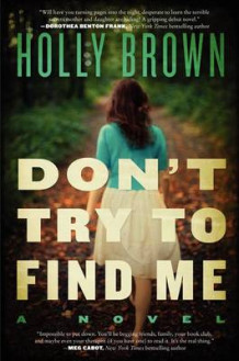 Don't Try to Find Me av Holly Brown (Innbundet)