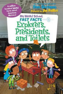 My Weird School Fast Facts: Explorers, Presidents, and Toilets av Dan Gutman (Innbundet)