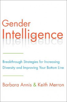 Gender Intelligence av Barbara Annis og Keith Merron (Innbundet)