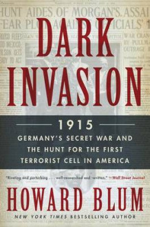 Dark Invasion av Howard Blum (Heftet)