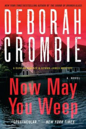 Now May You Weep av Deborah Crombie (Heftet)