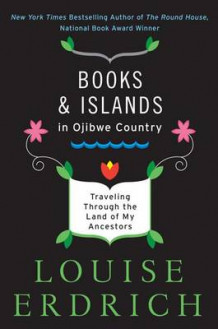 Books and Islands in Ojibwe Country av Louise Erdrich (Heftet)