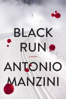Black Run av Antonio Manzini (Innbundet)
