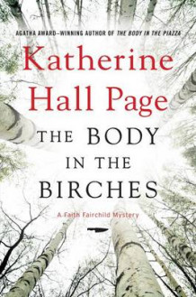 Body in the Birches, the av Katherine Hall Page (Innbundet)