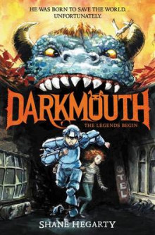Darkmouth #1: The Legends Begin av Shane Hegarty (Heftet)