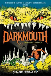 Darkmouth #2: Worlds Explode av Shane Hegarty (Heftet)
