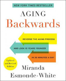 Aging Backwards av Miranda Esmonde-White (Heftet)