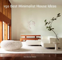 150 best minimalist house ideas av Alex Sanchez (Innbundet)