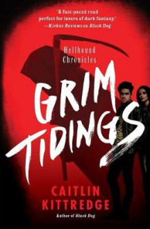 Grim Tidings av Caitlin Kittredge (Heftet)