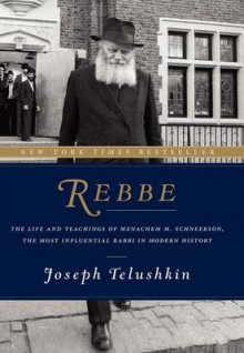 Rebbe: The Life and Teachings of Menachem M. Schneerson, the Most Influential Rabbi in Modern History av Rabbi Joseph Telushkin (Innbundet)