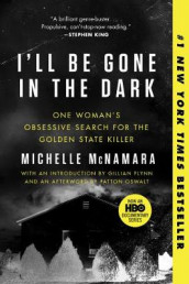 I'll Be Gone in the Dark av Michelle McNamara (Heftet)
