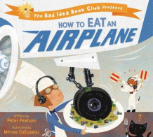 How to Eat an Airplane av Peter Pearson (Innbundet)