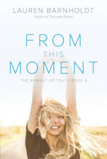 From This Moment av Lauren Barnholdt (Heftet)