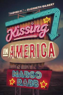 Kissing in America av Margo Rabb (Heftet)